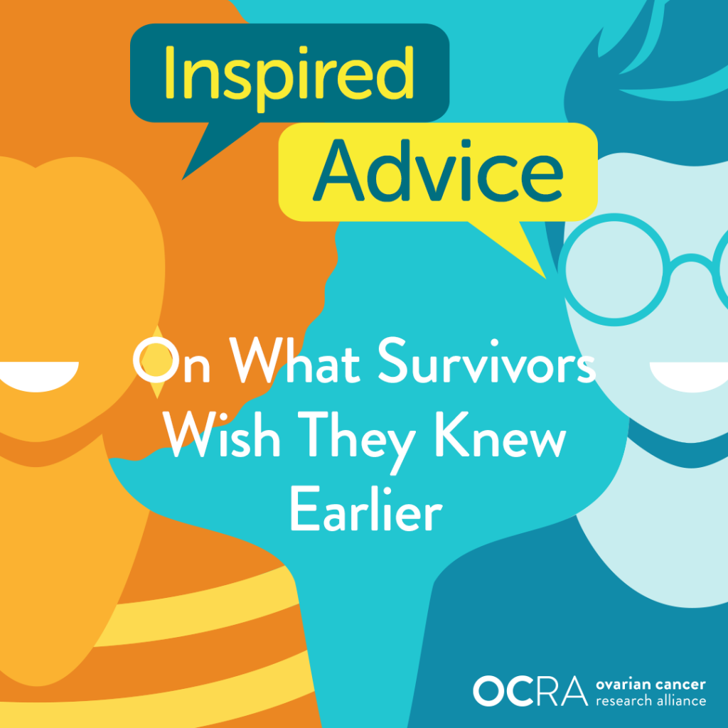 Inspired Advice what survivors wish they knew earlier